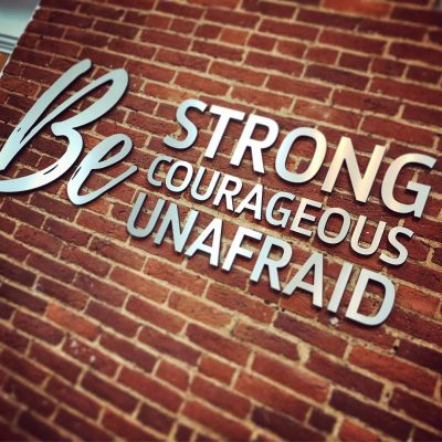 lobby be-strong_be-courageous_be-unafraid